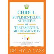 Ghidul suplimentelor nutritive în tratamentul medicamentos - Ce trebuie să ştie medicul curant despre nutriţie
