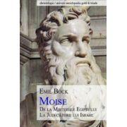 Moise - De La MIsteriile Egiptului La Judecatorii Lui Israel