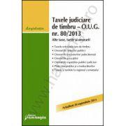 Taxele de timbru 2013 - Timbru judiciar - Onorarii actualizat 20 septembrie 2013