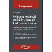 Verificarea regularitatii actului de sesizare si a legalei sesizari a instantei
