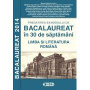 BACALAUREAT 2014 LIMBA SI LITERATURA ROMANA in 30 de saptamani.