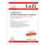 Codul fiscal şi Normele metodologice de aplicare. Actualizat la 1.11.2013