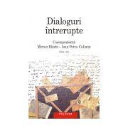 Dialoguri intrerupte - Corespondenta Mircea Eliade-Ioan Petru Culianu