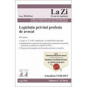 Legislaţia privind profesia de avocat - Actualizat la 15.08.2013