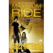 Salvarea lumii si alte sporturi extreme - Maximum Ride, vol. 3