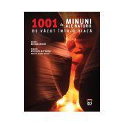 1001 de Minuni ale Naturii de vazut intr-o viata