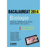 BACALAUREAT BIOLOGIE 2014 - Notiuni teoretice si teste pentru clasele a IX-a si a X-a