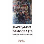 Capitalism și democrație. Principii, Structuri, Evoluţie