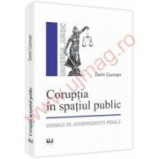 Coruptia in spatiul public. Cronica de jurisprudenta penala