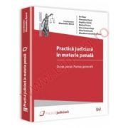 Practica judiciara in materie penala. Drept penal. Partea generala.