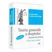 Teoria generala a dreptului - Curs universitar Editie revazuta si actualizata