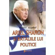 Ariel Sharon si Bataliile lui Politice