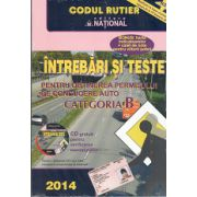 Intrebari si Teste 2014 Pentru Obtinerea Permisului de Conducere Auto Categoria B (Contine CD gratuit pentru verificarea cunostiintelor)