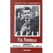 Viata lui Ceausescu. Fiul Poporului