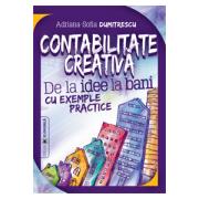 Contabilitate creativă. De la idee la bani cu exemple practice