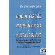 Codul Fiscal. Procedura Fiscala. Norme de aplicare. Actualizat pana la 4 martie 2014