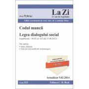 Codul muncii. Legea dialogului social. Actualizat la 5.02.2014