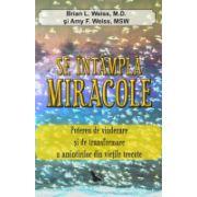 Se întâmplă miracole