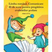 Limba Romana-Comunicare. 40 de teste pt pregatirea evaluarilor scolare