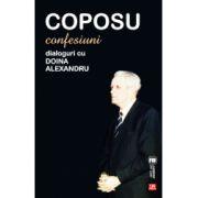Coposu Confesiuni, Dialoguri cu Doina Alexandru