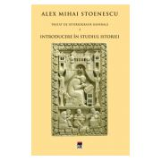 Introducere in studiul istoriei (Tratat de istoriografie vol.1)