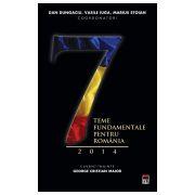 Sapte teme fundamentale pentru Romania 2014