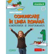 COMUNICARE IN LIMBA ROMANA - STANDARD. CLASA I