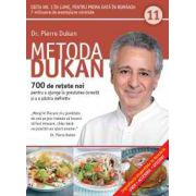 Metoda Dukan Vol. 11 - 700 de reţete noi pentru a ajunge la greutatea corectă şi a o păstra definitiv