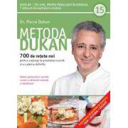 Metoda Dukan Vol. 15 - 700 de reţete noi pentru a ajunge la greutatea corectă şi a o păstra definitiv