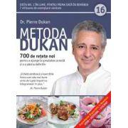Metoda Dukan vol. 16 - 700 de reţete noi pentru a ajunge la greutatea corectă şi a o păstra definitiv