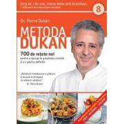 Metoda Dukan vol. 8 - 700 de rețete noi pentru a ajunge la greutatea corectă și a o păstra definitiv