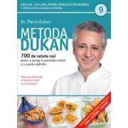 Metoda Dukan vol. 9 - 700 de reţet noi pentru a ajunge la greutatea corectă şi a o păstra definitiv