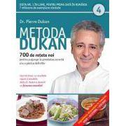Metoda Dukan Vol. 4 - 700 de reţete noi pentru a ajunge la greutatea corectă şi a o păstra definitiv