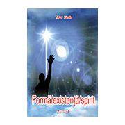 Formă - Existenţă - Spirit din ciclul: realitatea şi reflectarea ei neconvenţională