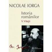 Istoria romanilor, Vol. 5. Vitejii