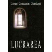 Lucrarea - Cornel Constantin Ciomazga