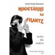 Mugetarile lui Frantz - Curios din nastere