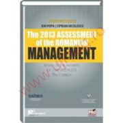 The 2013 assessment of the romanian management -Based on the answers of 2106 specialists - the 5 th edition -