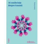 16 conferinţe despre traumă