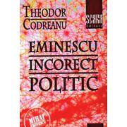 Eminescu incorect politic
