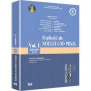 Explicații ale noului Cod penal. Vol. I. Art. 1-52. Partea generală