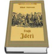 Fratii Jderi. Trilogie istorica- Mihail Sadoveanu