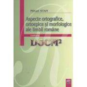 Aspecte ortografice, ortoepice si morfologice ale limbii romane