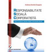 RESPONSABILITATE SOCIALA CORPORATISTA. Repere conceptuale. Abordari strategice. Particularitati culturale