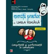 EXERCITII PRACTICE DE LIMBA ROMANA - CONSOLIDARE. COMPETENTA SI PERFORMANTA IN COMUNICARE. CLASA A VIII-A