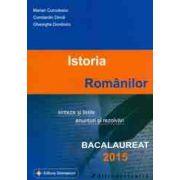 Bacalaureat 2015 Istoria romanilor - Sinteze si teste, enunturi si rezolvari
