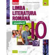 LIMBA SI LITERATURA ROMANA - STANDARD. CLASA A X-A