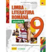 LIMBA SI LITERATURA ROMANA - STANDARD. CLASA A IX-A