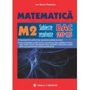 Matematica. M2. subiecte rezolvate. BAC 2015