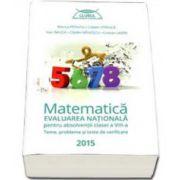 Matematica pentru evaluarea nationala 2015. Teme, probleme si teste de verificare - Clubul matematicienilor